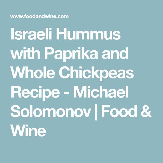 Israeli Hummus with Paprika and Whole Chickpeas Recipe - Michael Solomonov | Food & Wine