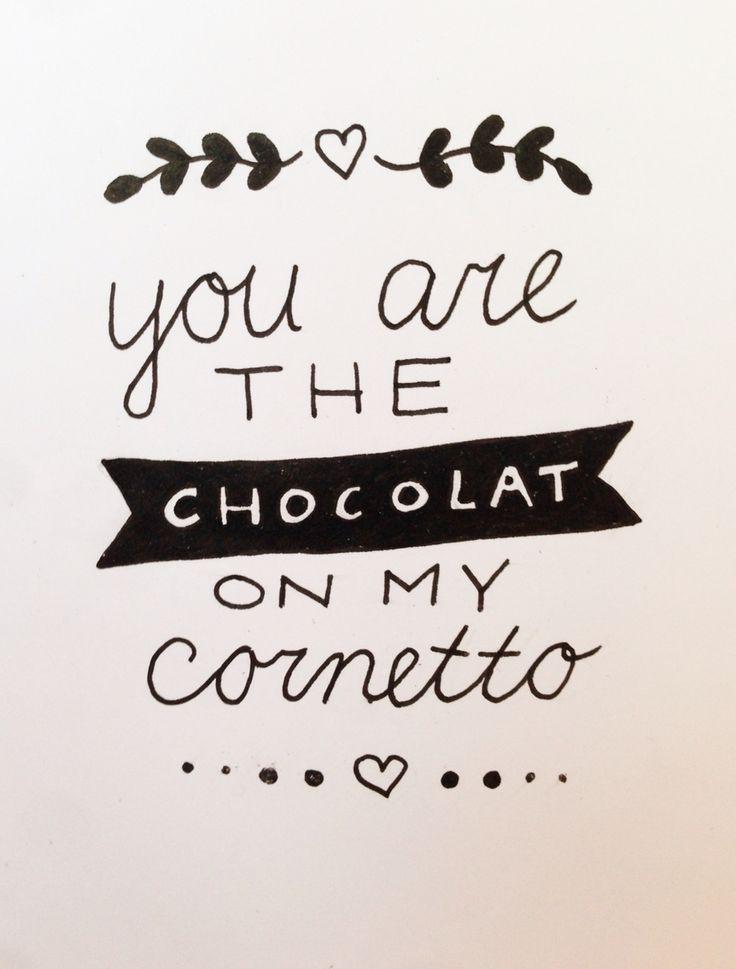 You are the chocolat on my cornetto.. @GoossensVormgeving