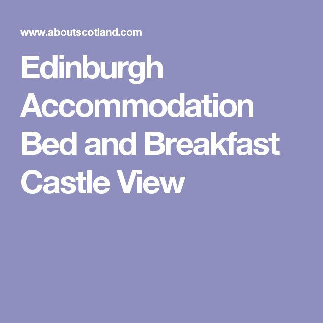 Edinburgh Accommodation Bed and Breakfast Castle View