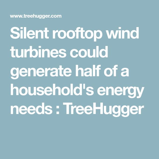 Silent rooftop wind turbines could generate half of a household's energy needs : TreeHugger