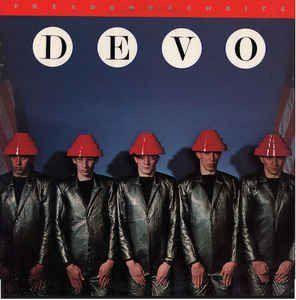 Devo / Freedom Of Choice