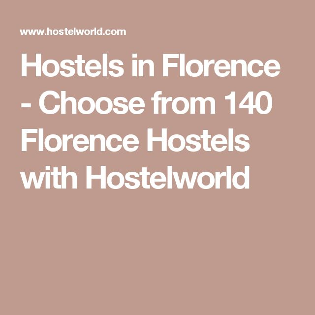 Hostels in Florence - Choose from 140 Florence Hostels with Hostelworld