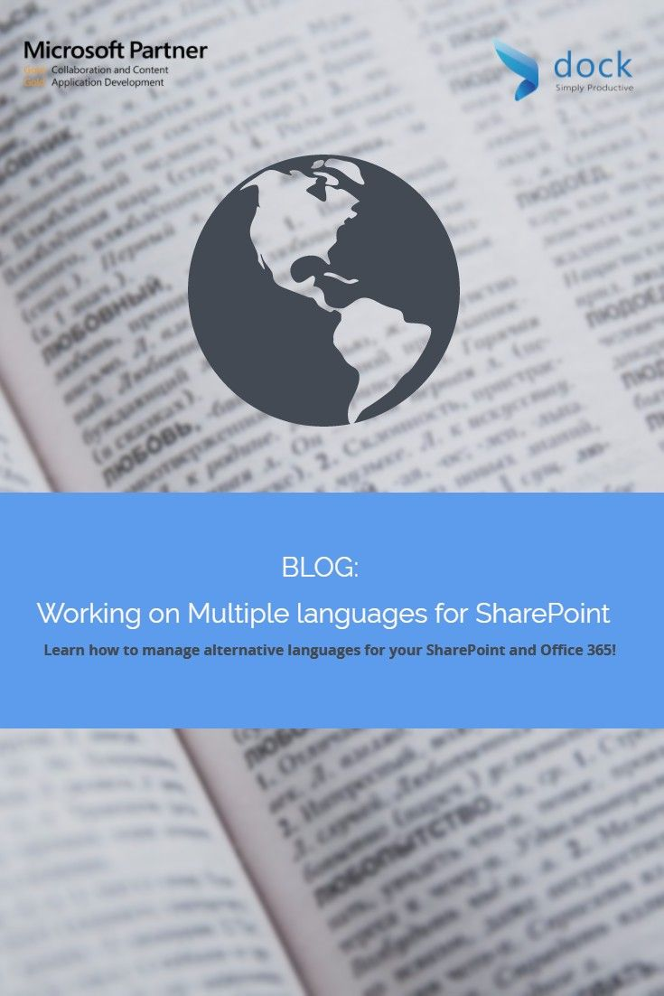 Need more than one language setup for your SharePoint and Office 365? Read this blog to learn more about working on multiple languages for Office 365/SharePoint!
