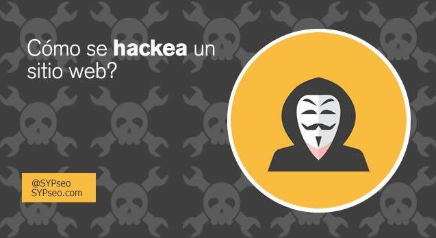 CÓMO SE HACKEAN LOS SITIOS WEB? – SYP BLOG