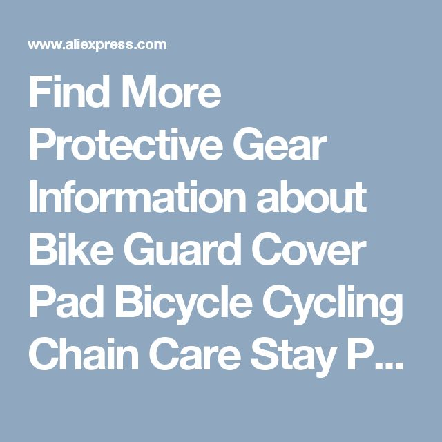 Find More Protective Gear Information about Bike Guard Cover Pad Bicycle Cycling Chain Care Stay Posted Protector Cycling MTB Chain Protector Guard accesorios de bicicletas,High Quality bicycle underwear,China chain wholesale Suppliers, Cheap bicycle chain breaker from Fighting Wolf on Aliexpress.com