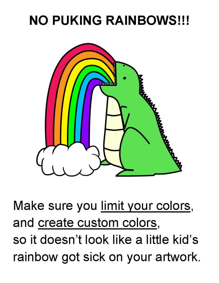 "print out and put in your art room. reminds middle and high school students to NOT use the colors straight out of the bottle. only ""little kids"" do that. helps them come up with more custom and sophisticated colors."