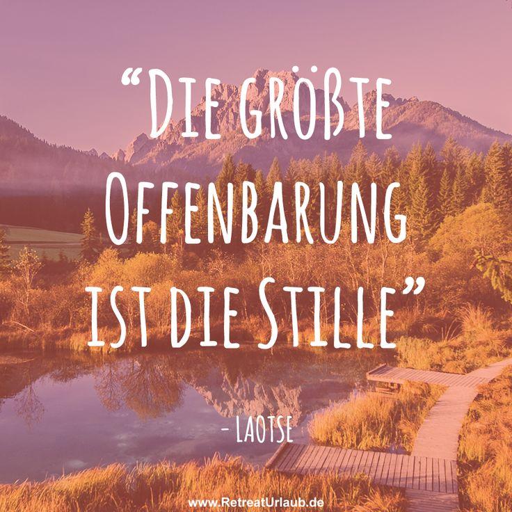 """""""Die größte Offenbarung ist die Stille."""" - Laotse #zitate #retreat #urlaub…"""