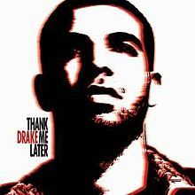 Drake, Thank Me Later