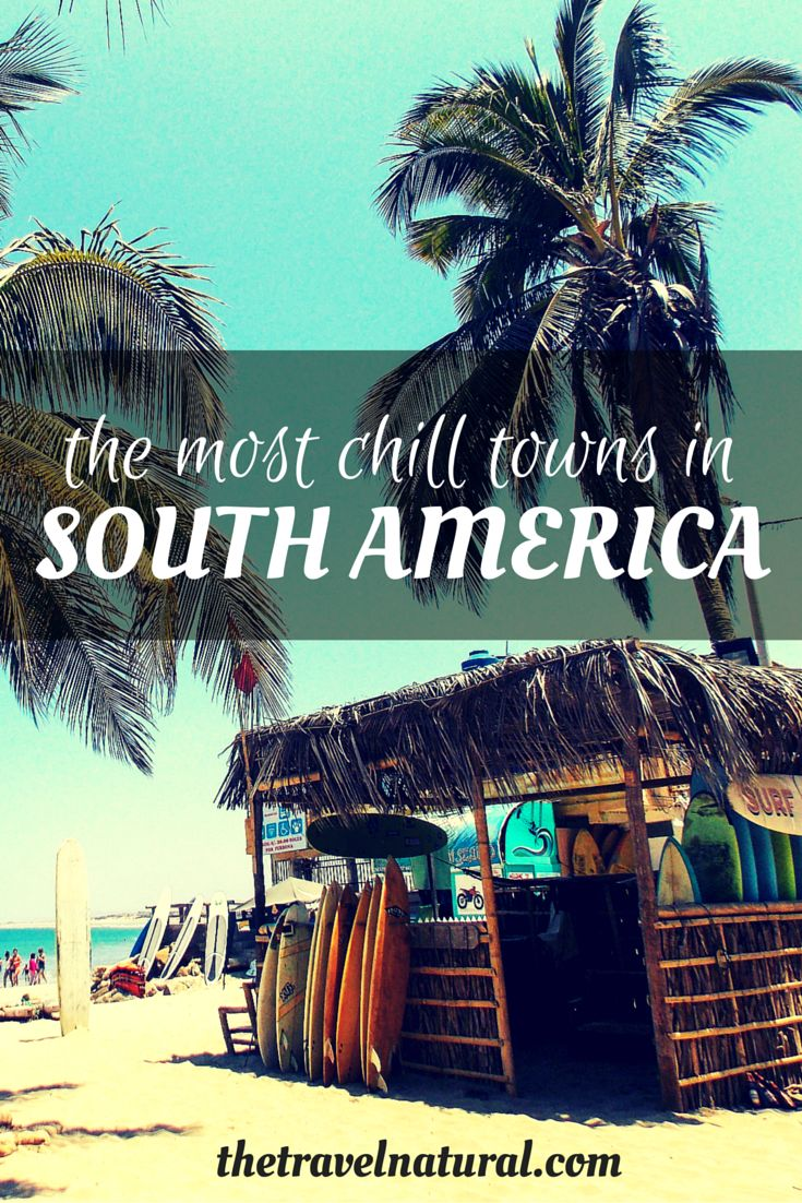 The Travel Natural | The most chill towns in South America