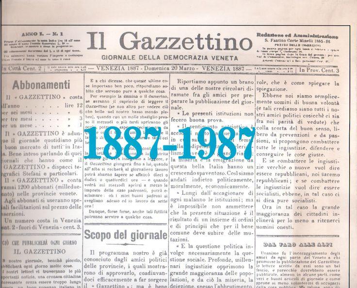 IL GAZZETTINO 1887-1987  Un Libro di Storia vista attraverso le notizie e le foto del giornale di Venezia.
