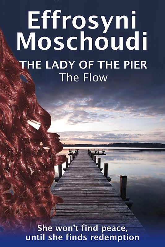 The Flow: book 2 in The Lady of the pier trilogy http://effrosyniwrites.com/books/ (Will be published in 2015)