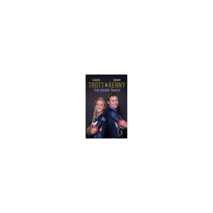 Inside Track (Hardcover) (Laura Trott & Jason Kenny)
