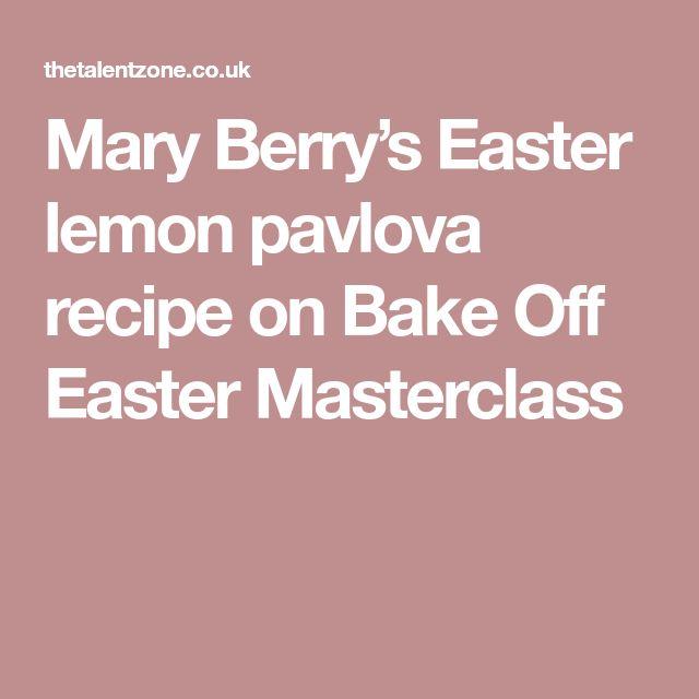 Mary Berry's Easter lemon pavlova recipe on Bake Off Easter Masterclass
