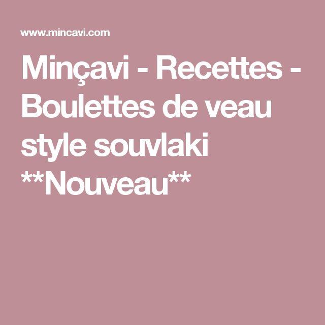 Minçavi - Recettes - Boulettes de veau style souvlaki **Nouveau**