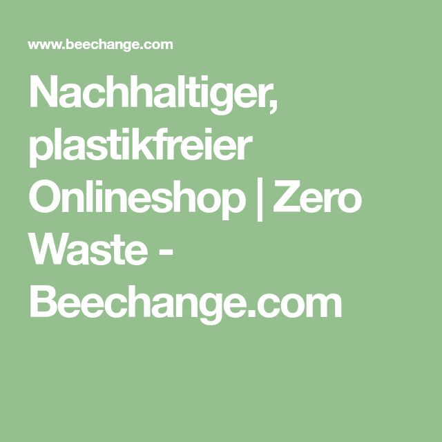 Nachhaltiger, plastikfreier Onlineshop | Zero Waste - Beechange.com