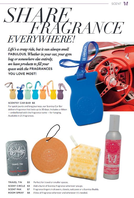 Share Fragrance! Our Scentsy scents are definitely not just for our amazing warmers - there is something for just about ANY place!  Scentsy Catalog 2016 Fall & Winter - Available to purchase 9.1.2016. If you do not have a current consultant & want a catalog in your fabulous hands - let me know!