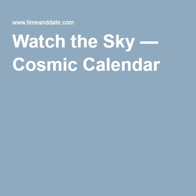 Watch the Sky — Cosmic Calendar