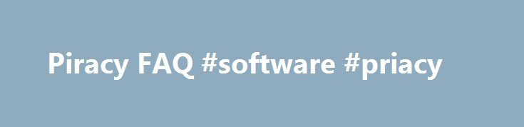 """Piracy FAQ #software #priacy http://oklahoma.remmont.com/piracy-faq-software-priacy/  # Piracy FAQ 1. What is software """"piracy?"""" Why is it considered a crime? Software piracy is the unauthorized use, copying or distribution of copyrighted software. It may take many forms, including: Unauthorized copying of software programs purchased legitimately, sometimes known as """"end-user"""" piracy Gaining illegal access to protected software, also known as """"cracking"""" Reproducing and/or distributing…"""