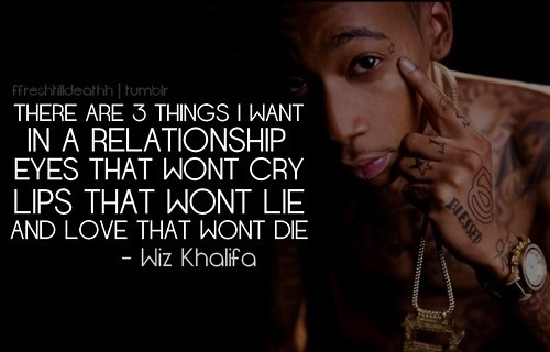 3 things in life! wizkhalifa