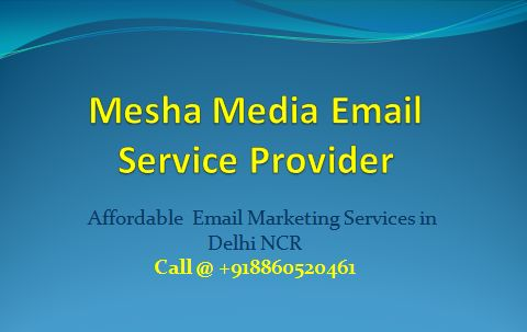 Take email marketing service and enhance your business services.Mesha Media is Delhi NCR based email marketing company