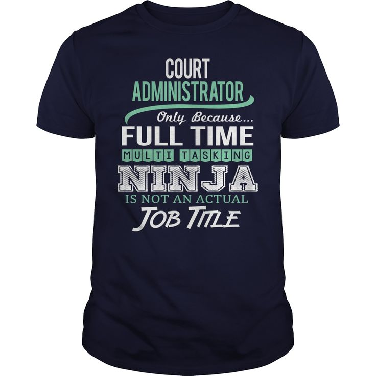 Awesome Tee ► For Court Administrator***How to ? 1. Select color 2. Click the ADD TO CART button 3. Select your Preferred Size Quantity and Color 4. CHECKOUT! If you want more awesome tees, you can use the SEARCH BOX and find your favorite !!Court Administrator