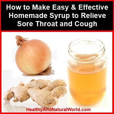 Easy and Effective Homemade Syrup to Relieve Sore Throat and Cough  My Grandmother used to make these type syrups. She made one with rock candy, KY Bourbon, onion, Ginger and honey. The only reason you stopped coughing was because you were afraid you might have to take more! LOL! It is not tasty at all!