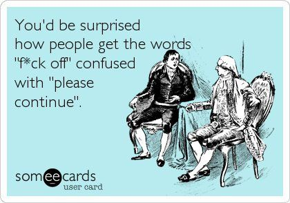 bitch someecards   Sarcasm   Meme, Funny Images, Jokes and more - LOLs Heaven