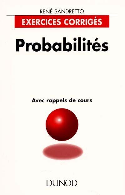 """519.2 SAN - Probabilités : avec rappels de cours / René Sandretto. """"Destiné tout particulièrement aux étudiants du premier cycle universitaire, ce livre a pour ambition de rendre accessibles des questions d'un abord réputé complexe. Les questions abordées couvrent non seulement les bases du calcul des probabilités (analyse combinatoire, variables aléatoires, loi de probabilité, ...) mais aussi et surtout leur utilisation comme méthode d'interprétation statistique (tests et estimations)."""