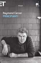 Raymond Carver, Principianti < Libri < Einaudi