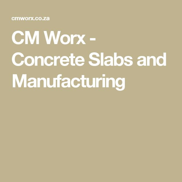 CM Worx - Concrete Slabs and Manufacturing