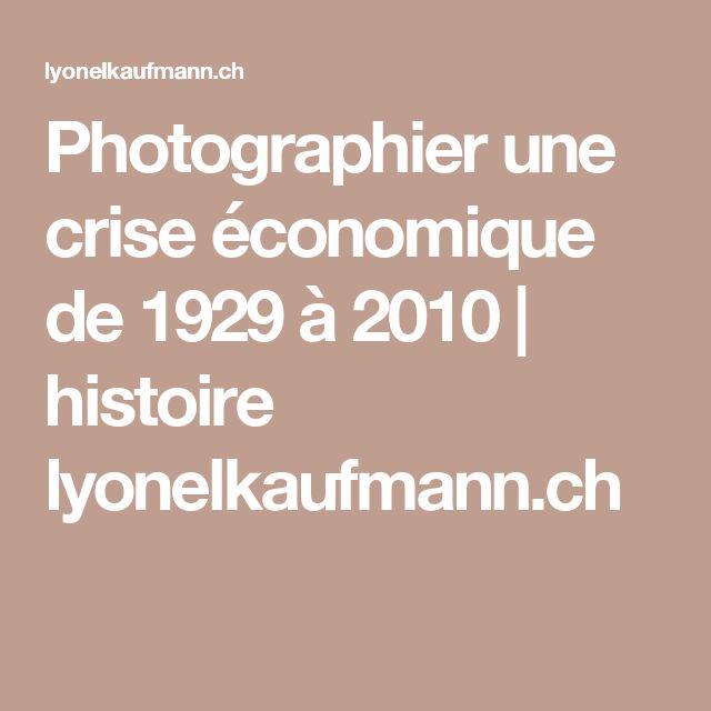 Photographier une crise économique de 1929 à 2010 | histoire lyonelkaufmann.ch