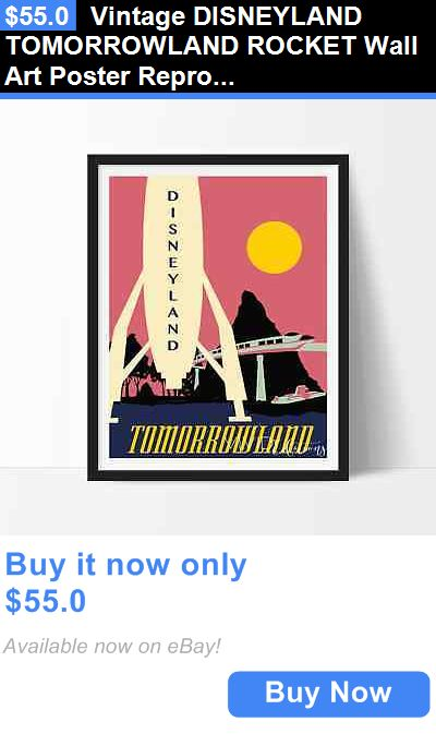 Arts And Crafts: Vintage Disneyland Tomorrowland Rocket Wall Art Poster Repro Not Framed 24X36 BUY IT NOW ONLY: $55.0