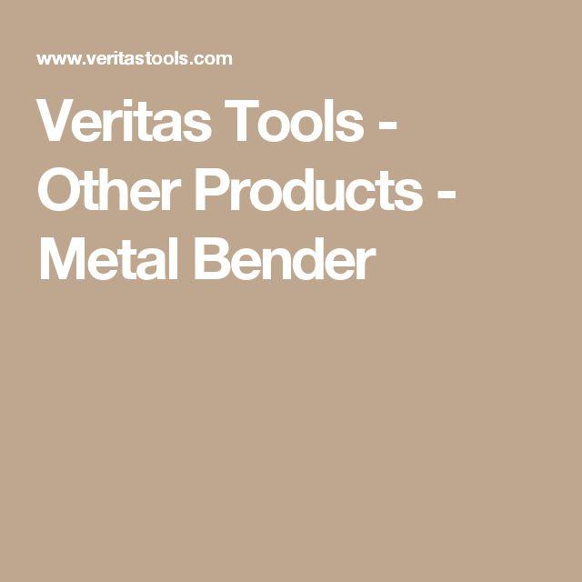 Veritas Tools - Other Products - Metal Bender