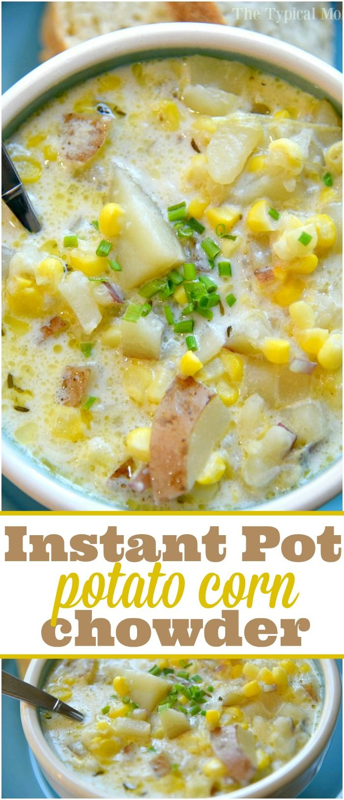 This Instant Pot potato corn chowder is amazing!! It only takes 15 minutes including prep time and is the perfect soup all year long. via @thetypicalmom #instantpot #soup #chowder #corn #pressurecooker