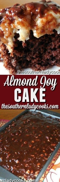 ALMOND JOY CAKE - The Southern Lady Cooks- tastes like an almond joy candy bar only in a cake and delicious.