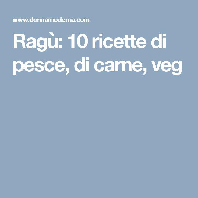 Ragù: 10 ricette di pesce, di carne, veg