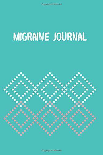 Migraine Journal: Migraine Headache Tracking Diary by Ann... https://www.amazon.com/dp/1530584515/ref=cm_sw_r_pi_dp_x_ni7Byb481QDKD