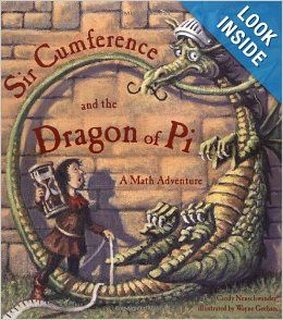 Sir Cumference and the Dragon of Pi (A Math Adventure): Cindy Neuschwander, Wayne Geehan: