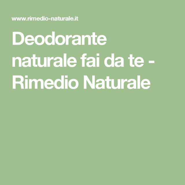 Deodorante naturale fai da te - Rimedio Naturale
