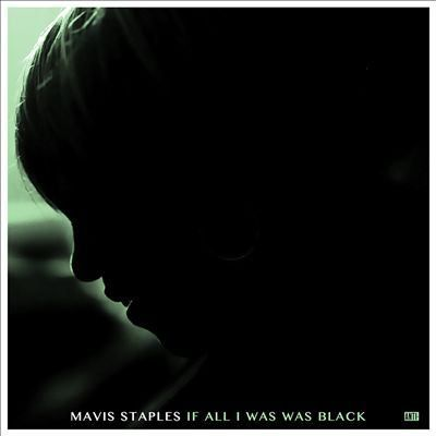 If All I Was Was Black (CD) by Mavis Staples. Once again, Mavis Staples joins forces with Wilco's Jeff Tweedy for an album that is inspired by the fight for equality in today's current events. It is the perfect message for today and by far her best work to date.
