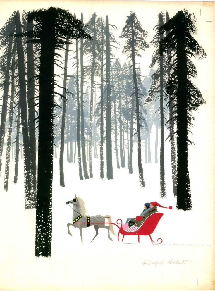 Ralph Hulett- I love the tall trees and the small carriage. Gives a sense of the magesty of the season. Just lovely