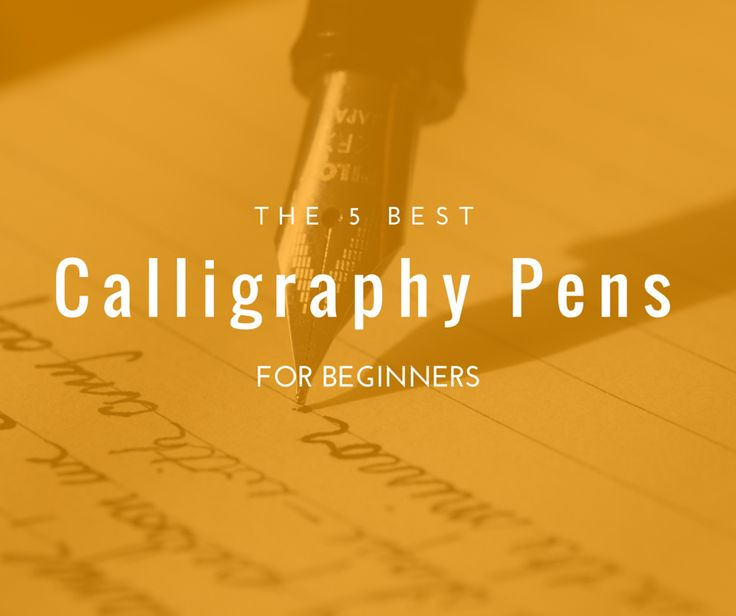 25 Best Ideas About Best Calligraphy Pens On Pinterest
