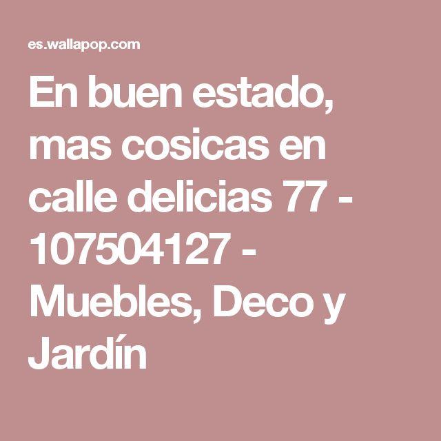En buen estado, mas cosicas en calle delicias 77 - 107504127 - Muebles, Deco y Jardín