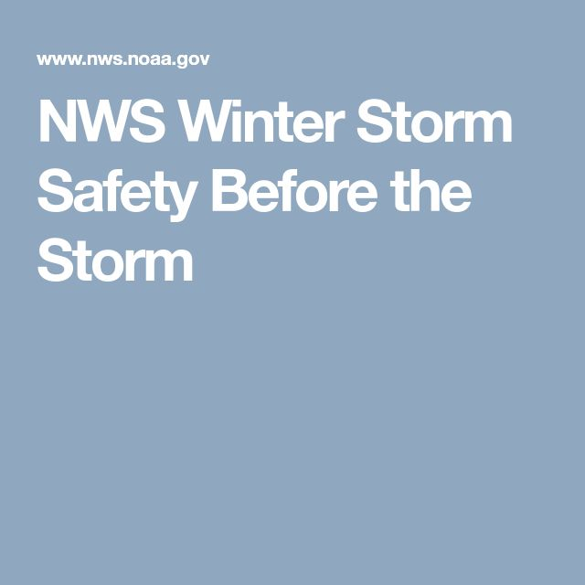 NWS Winter Storm Safety Before the Storm