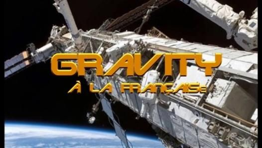 """Extrait du film """"Gravity""""  le Blogbuster 2013 avec Georges Clooney et Sandra Bullock, mais....là c'est  un extrait version française joué et imaginé par Erick BERNARD. Désolé :-("""