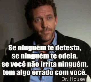Frase do dia | Dr. House