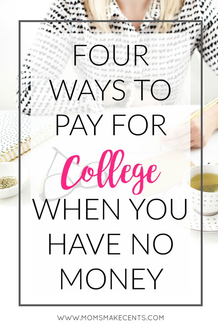 Four Ways To Pay For College When You Have No Money. Click through to see how I got over $22,000 in scholarships, grants, tuition reimbursement and test credits.