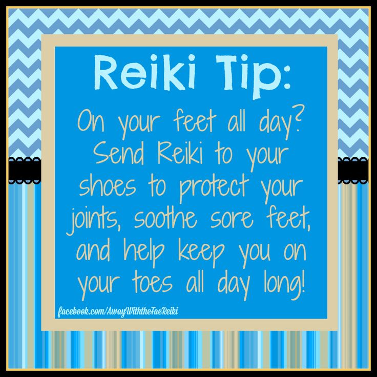 This is a great tip for anyone who's on their feet all day long! Do you have a great Reiki tip? Share it in the comments!  #ReikiTip #feet #shoes