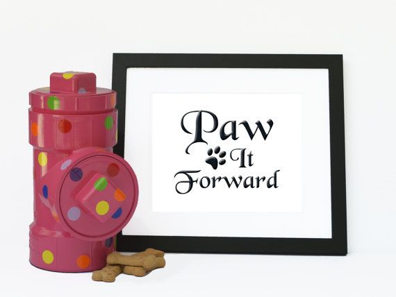 Instant Download Printable Art Quote for Dog Lovers. Paw It Forward.