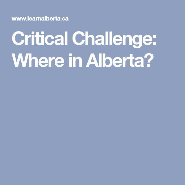 Critical Challenge: Where in Alberta?